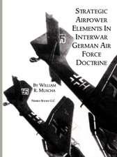 Strategic Airpower Elements in Interwar German Air Force Doctrine