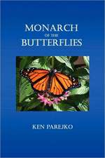 Monarch of the Butterflies