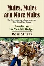 Mules, Mules and More Mules:  The Adventures and Misadventures of a First Time Mule Owner