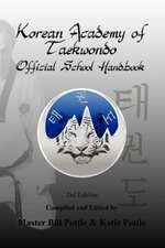 Korean Academy of Taekwondo Official School Handbook - 3rd Edition