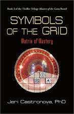 Symbols of the Grid:  Matrix of Mastery - Book 3 of the 2013 Thriller Trilogy Masters of the Game Board