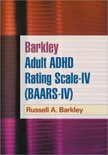 Barkley Adult ADHD Rating Scale--IV (BAARS-IV)