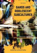 Gangs and Adolescent Subcultures