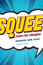 Squee from the Margin: Fandom and Race
