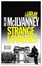 Strange Loyalties:  A Laidlaw Investigation