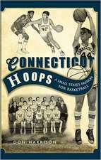 Hoops in Connecticut:  The Nutmeg State's Passion for Basketball