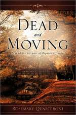 Dead and Moving