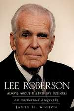 Lee Roberson -- Always about His Father's Business
