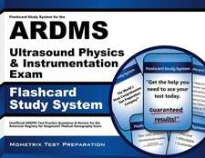 Flashcard Study System for the Ardms Ultrasound Physics and Instrumentation Exam:  Unofficial Ardms Test Practice Questions and Review for the American