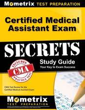 Certified Medical Assistant Exam Secrets, Study Guide:  CMA Test Review for the Certified Medical Assistant Exam