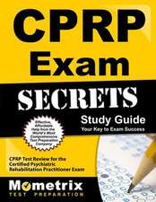 CPRP Exam Secrets, Study Guide:  CPRP Test Review for the Certified Psychiatric Rehabilitation Practitioner Exam