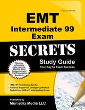 EMT Intermediate 99 Exam Secrets Study Guide:  EMT-I 99 Test Review for the National Registry of Emergency Medical Technicians (Nremt) Intermediate 99