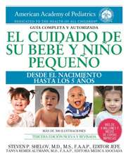 El cuidado de su bebé y niño pequeño: Desde el nacimiento hasta los cinco años