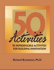 50 Reproducible Activities for Building Innovation:  Strategies, Ideas, and Activities for Self-Development and Learning in the Workplace