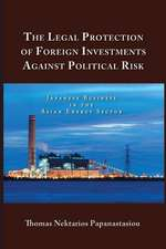 The Legal Protection of Foreign Investments Against Political Risk