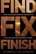 Find, Fix, Finish: Inside the Counterterrorism Campaigns that Killed bin Laden and Devastated Al Qaeda
