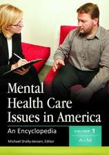 Mental Health Care Issues in America 2 Volume Set:  An Encyclopedia