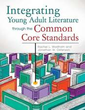 Integrating Young Adult Literature Through the Common Core Standards