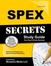 Spex Secrets Study Guide:  Spex Exam Review for the Special Purpose Examination