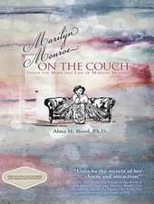 Marilyn Monroe: On the Couch: Inside the Mind & Life of Marilyn Monroe