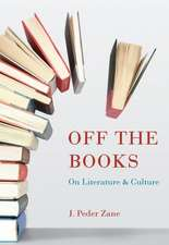 Off the Books:  On Literature and Culture
