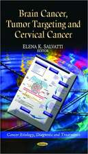 Brain Cancer, Tumor Targeting & Cervical Cancer