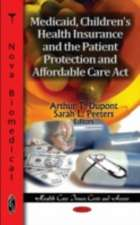 Medicaid, Children's Health Insurance & the Patient Protection & Affordable Care Act