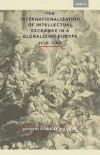 Internationalization of Intellectual Exchange in a Globalizing Europe, 1636-1780