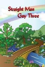 Straight Man Gay Three