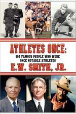 Athletes Once:  100 Famous People Who Were Once Notable Athletes