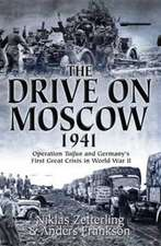 The Drive on Moscow, 1941:  Operation Taifun and Germany S First Great Crisis of World War II