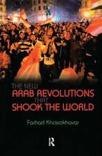 The New Arab Revolutions That Shook the World:  Theory, Eccentricity, and the Globalized World
