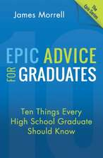 Epic Advice for Graduates: Ten Things Every High School Graduate Should Know