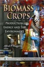 Biomass Crops: Production, Energy and the Environment