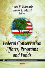 Federal Conservation Efforts, Programs & Funds