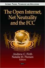 The Open Internet, Net Neutrality & the FCC