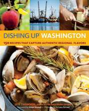 Dishing Up Washington:  150 Recipes That Capture Authentic Regional Flavors
