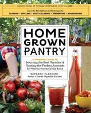 Homegrown Pantry:  A Gardener's Guide to Selecting the Best Varieties & Planting the Perfect Amounts for What You Want to Eat Year Round