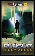 Pursuit:  Survivalist