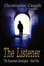 The Listener, the Paranormal Investigator's Series, Book 2