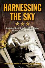 "Harnessing the Sky:  Frederick ""Trap"" Trapnell, the U.S. Navy's Aviation Pioneer, 1923-1952"