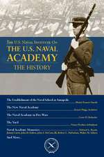 The U.S. Naval Institute on the U.S. Naval Academy:  The History