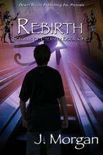 Rebirth:  The Rebel Resurrection