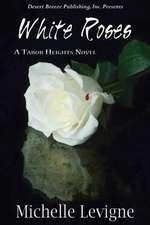 White Roses:  Revelation