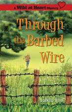 Through the Barbed Wire
