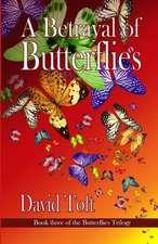 A Betrayal of Butterflies