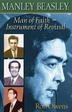 Manley Beasley: Man of Faith - Instrument of Revival