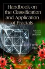 Handbook on the Classification & Application of Fractals