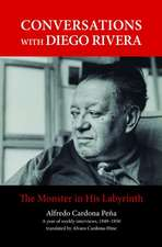Conversations with Diego Rivera: The Monster in His Labyrinth