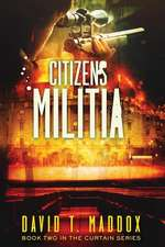 Citizens Militia: (The Curtain Series Book 2)